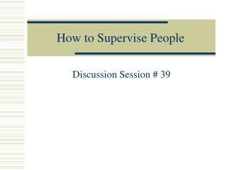 How to Supervise People