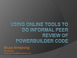 Using online tools to do informal peer review of PowerBuilder code