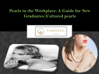 Pearls in the Workplace A Guide for New GraduatesCultured pearls
