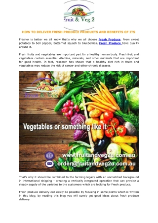 HOW TO DELIVER FRESH PRODUCE PRODUCTS AND BENEFITS OF ITS