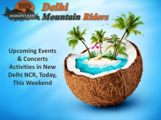 Upcoming Events & Concerts Activities in New Delhi NCR, Today, This Weekend – Delhi Mountain Riders