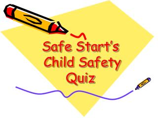 Safe Start's  Child Safety Quiz