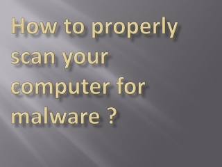 How to Properly Scan Your Computer for Malware ?