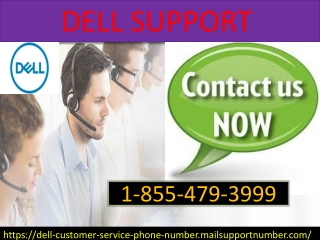 We provide Dell Support to all the dell customers 1-855-479-3999