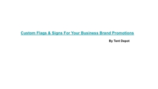 Custom Flags & Signs For Your Business Brand Promotions