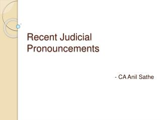 Recent Judicial Pronouncements