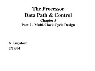 The Processor Data Path  Control Chapter 5 Part 2 - Multi-Clock Cycle Design
