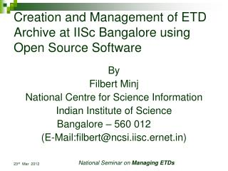 Creation and Management of ETD Archive at IISc Bangalore using Open Source Software