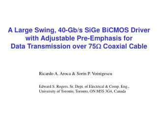 A Large Swing, 40-Gb/s SiGe BiCMOS Driver with Adjustable Pre-Emphasis for Data Transmission over 75 W  Coaxial Cable