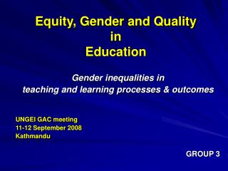 Equity, Gender and Quality  in  Education