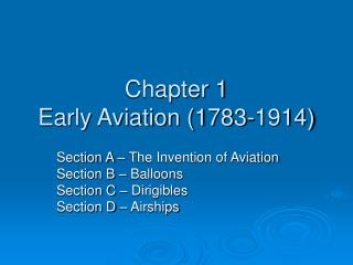 Chapter 1 Early Aviation (1783-1914)