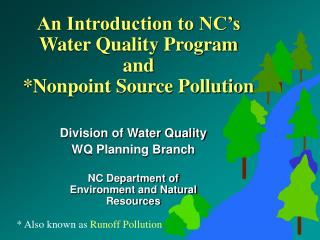An Introduction to NC's Water Quality Program and  *Nonpoint Source Pollution