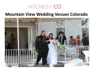 Mountain View Wedding Venues Colorado