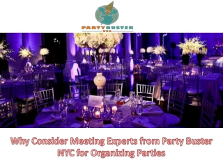 Why Consider Meeting Experts from Party Buster NYC for Organizing Parties