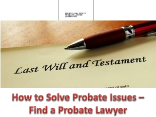 How to Solve Probate Issues – Find a Probate Lawyer