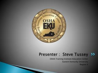 Presenter :  Steve Tussey