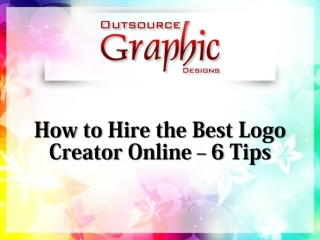 How to Hire the Best Logo Creator Online – 6 Tips