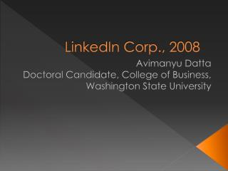 linkedin corp 2008 Microsoft corporation, leading developer of personal-computer software systems and applications the company also publishes books and multimedia titles, produces its own line of hybrid tablet computers, offers e-mail services, and sells electronic game systems, computer peripherals (input/output devices), and portable media players.