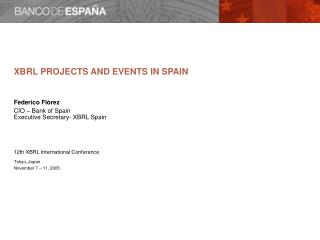 XBRL in Spain   XBRL Projects   Bank of Spain - Director Plan   Next steps   Conclusions