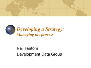 Developing a Strategy: Managing the process