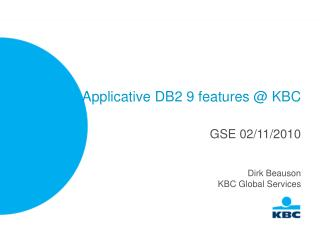 Applicative DB2 9 features @ KBC