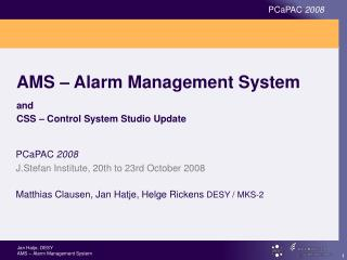AMS – Alarm Management System and CSS – Control System Studio Update