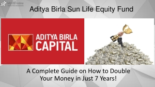ABSL Equity Fund - A Complete Guide on How to Double Your Money in Just 7 Years!