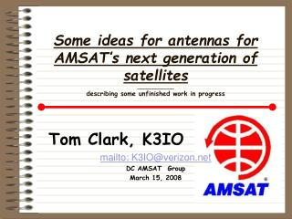 Some ideas for antennas for AMSAT's next generation of satellites ____________ describing some unfinished work in prog