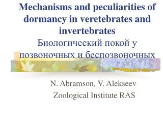 Mechanisms and peculiarities of dormancy in veretebrates and invertebrates Биологический покой у позвоночных и беспозвон