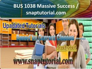 BUS 1038 Massive Success / snaptutorial.com