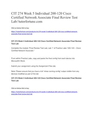 CIT 274 Week 5 Individual 200-120 Cisco Certified Network Associate Final Review Test Lab//tutorfortune.com