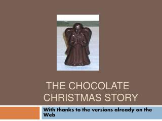 The Chocolate Christmas Story
