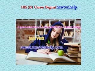 HIS 301 Career Begins/newtonhelp.com