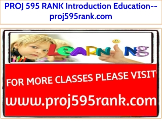 PROJ 595 RANK Introduction Education--proj595rank.com