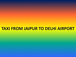 HASSLE FREE TAXI FROM JAIPUR TO DELHI