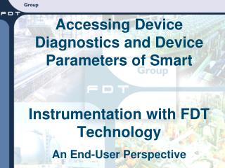 Accessing Device Diagnostics and Device  Parameters of Smart  Instrumentation with FDT Technology