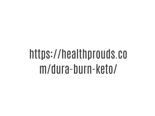 https://healthprouds.com/dura-burn-keto/