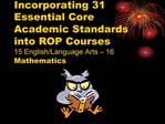 Incorporating 31 Essential Core Academic Standards into ROP Courses 15 English