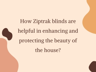 How Ziptrak blinds are helpful in enhancing and protecting the beauty of the house