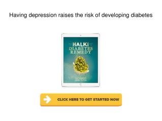 Having depression raises the risk of developing diabetes