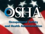 OSHA Training Requirements  and Expectations  Wednesday, June 29, 2011   Dale Glacken,  Compliance Assistance Specialist