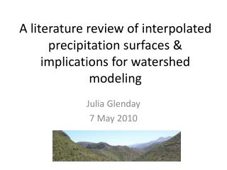 A literature review of interpolated precipitation surfaces & implications for watershed modeling