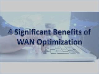 4 Significant Benefits of WAN Optimization