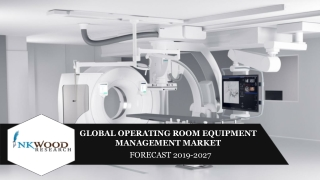 Operating Room Equipment Management Market Size, Share and Forecast 2027