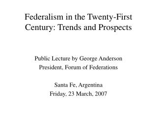 Federalism in the Twenty-First Century: Trends and Prospects