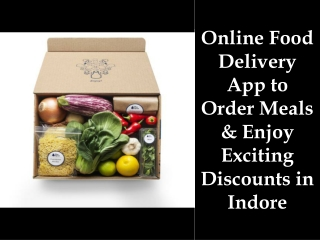 Online Food Delivery App to Order Meals & Enjoy Exciting Discounts in Indore