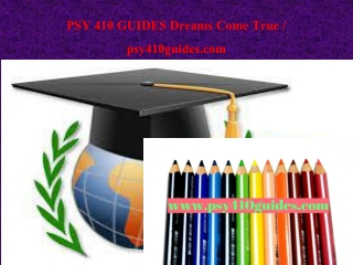 PSY 410 GUIDES Dreams Come True / psy410guides.com