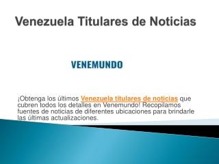Venezuela Titulares de Noticias