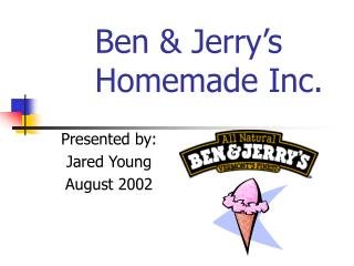 Ben & Jerry's Homemade Inc.