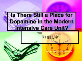 Is There Still a Place for Dopamine in the Modern Intensive Care Unit?